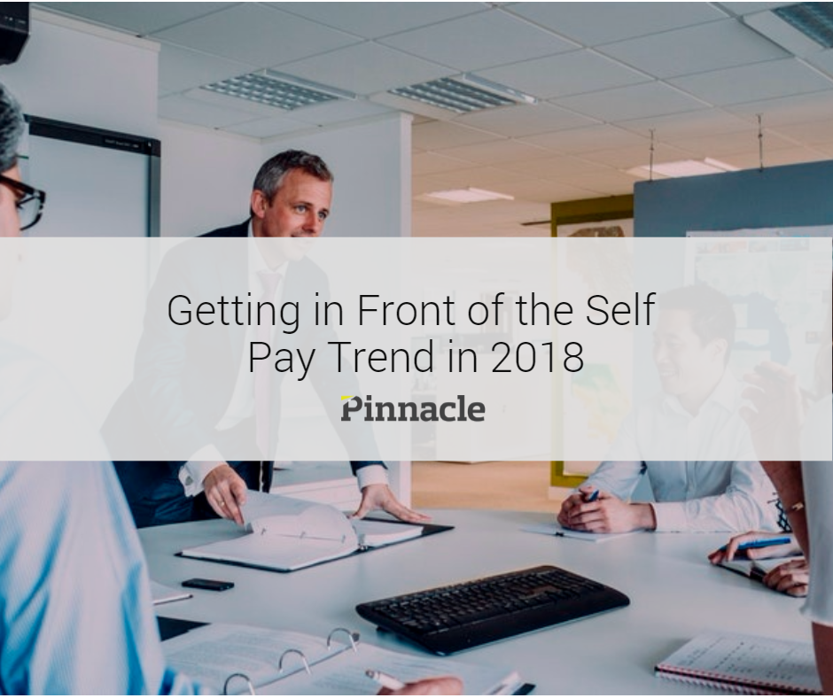 Improve Your 2018 Revenue by Focusing on the Self Pay Category